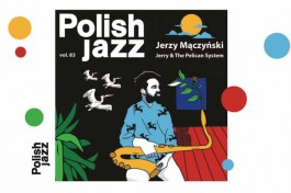 Jerzy Mączyński, Polish Jazz vol. 83: Jerry and the Pelican System, Warner 2019