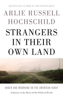 "Arlie R. Hochschild, ""Strangers in Their Own Land: Anger and Mourning on the American Right"". New Press, 368 stron, w amerykańskich księgarniach od września 2016"