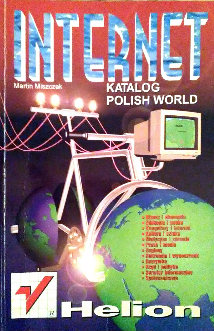 "Martin Miszczak, ""Internet. Katalog Polish World"""
