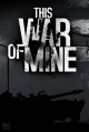 """This War of Mine"""