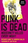 """Punk is Dead. Modernity Killed Every Night"""