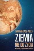 "David Wallace-Wells, ""Ziemia nie do życia"""